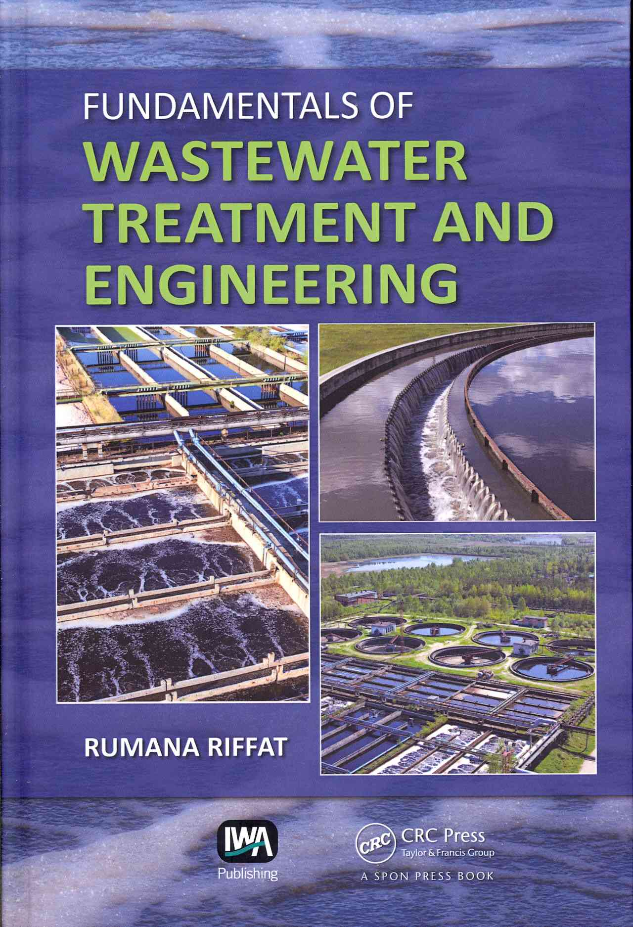 Fundamentals of Wastewater Treatment and Engineering By Riffat, Rumana