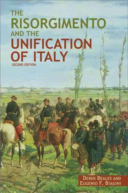 The Risorgimento and the Unification of Italy By Beales, Derek/ Biagini, Eugenio F.